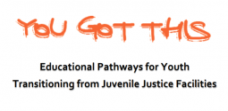Educational Pathways for Youth Transitioning from Juvenile Justice Facilities